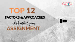Top 12 Factors and Approaches Which Affect Your Assignment