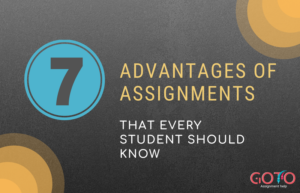 7 Times Assignments Prove To Be of Advantage