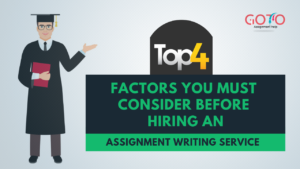4 Factors You Must Consider Before Hiring an Assignment Writing Service