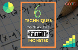 6 Techniques to Help You Slay the Math Monster