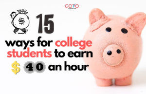 15 Lucrative Ways For College Student To Mint $ 40 An Hour