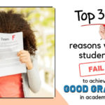 top 3 reasons why students fail to achieve good grades (1) (1)