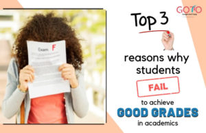 Top 3 Reasons Why Students Fail to Score Good Grades in Academics