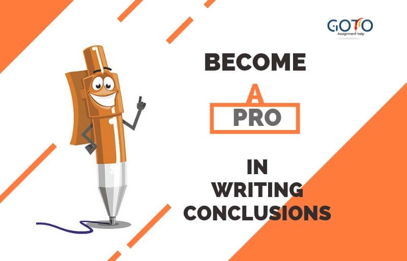 writing conclusions tips  become a pro in writing perfect conclusions