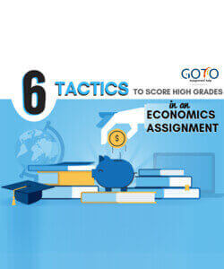 >6 Tactics to Score the Best Grade in an Economics Assignment | GotoAssignmentHelp